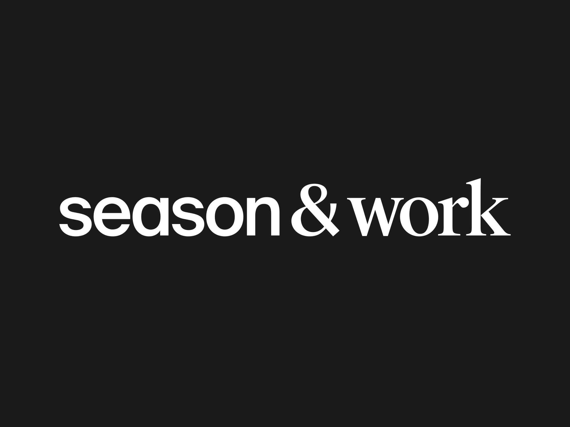 Season & Work